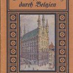 Walther Arndt, In Kampf und Sieg durch Belgien, Berlin 1915