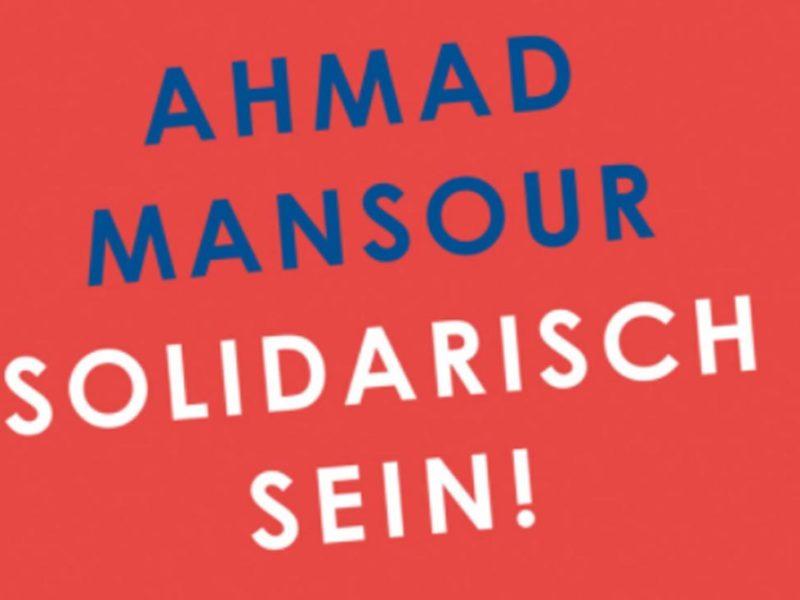A. Mansour. Solidarisch sein! - Buchtitel
